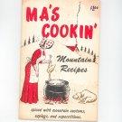 Ma's Cookin Mountain Recipes Cookbook Vintage Ozark Maid Candies 1966