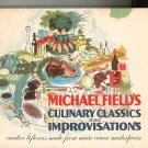 Michael Field's Culinary Classics & Improvisations Cookbook Creative Leftovers