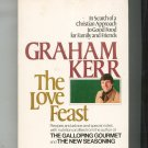 Graham Kerr The Love Feast Cookbook Hard Cover First Edition 0671240528