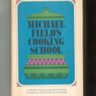 Michael Field's Cooking School Cookbook