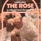 Wilton Celebrates The Rose Cake & Food Decorating How To Book  0912696338