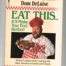 Eat This It'll Make You Feel Better Cookbook by Dom DeLuise 0671745840