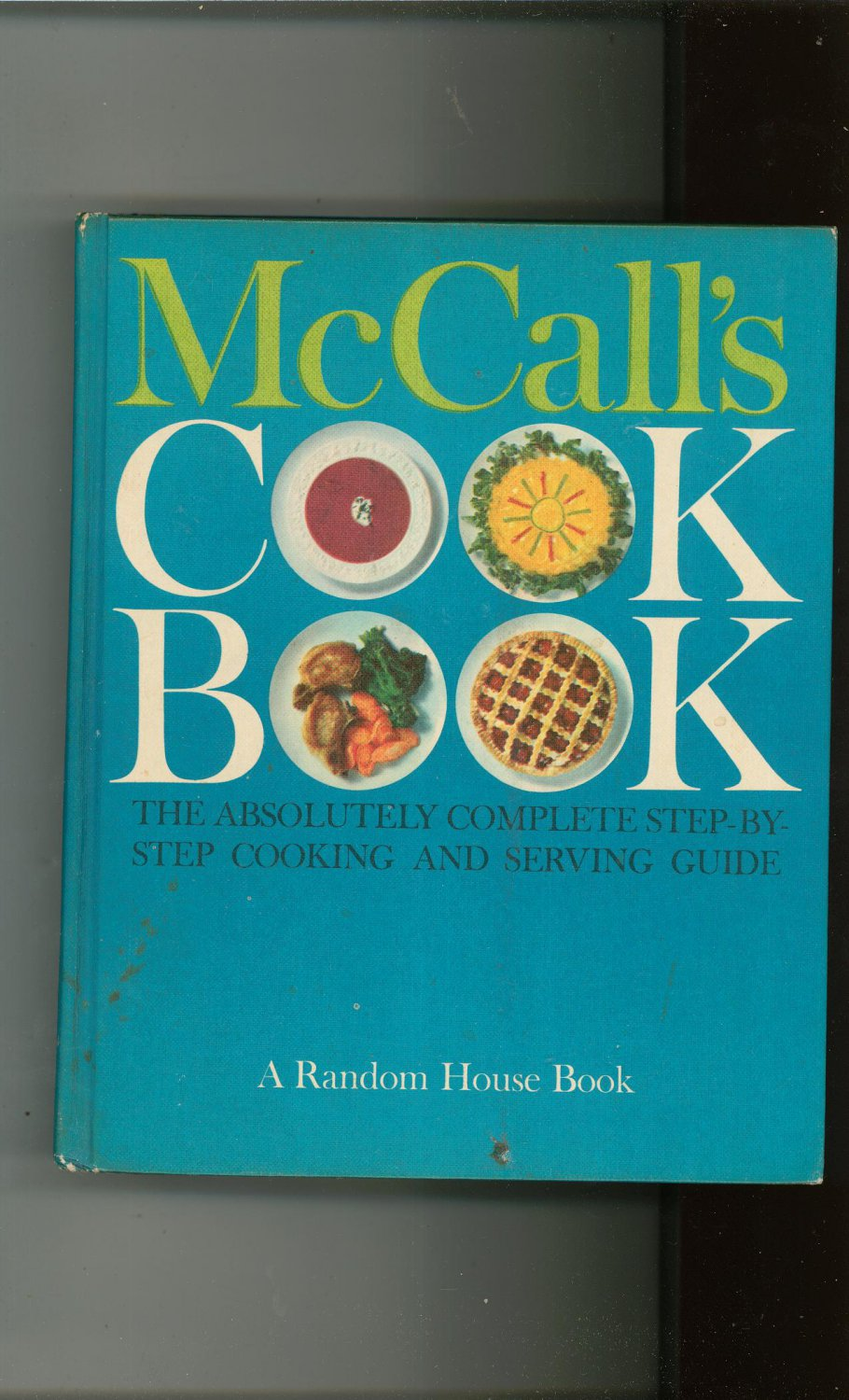 McCalls Cook Book: The Absolutely Complete Step By Step Cooking And Serving 1963