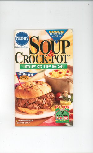 Pillsbury Soup &amp; Crock Pot Recipes Cookbook Classic #228 2000