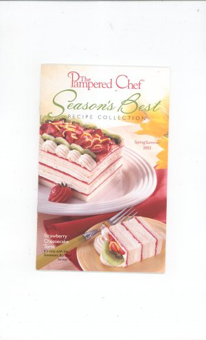 The Pampered Chef Season&#039;s Best Recipe Collection Spring Summer 2002