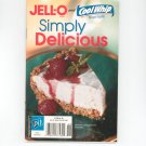 Jell O And Cool Whip Simply Delicious Cookbook Best Recipes 2005