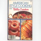 Betty Crocker American Style Cooking Cookbook #4 1984