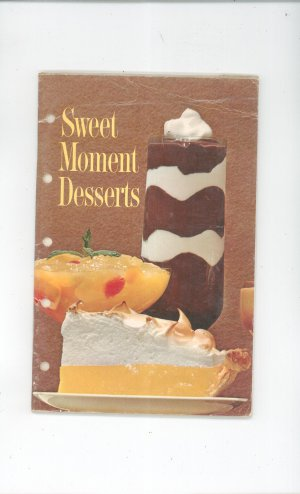 Sweet Moment Desserts Cookbook Vintage 1963 First Printing General Foods