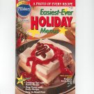 Pillsbury Easiest Ever Holiday Menus Cookbook Classic #178 1996