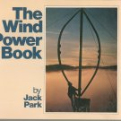 The Wind Power Book By Jack Park 0917352068
