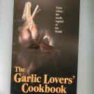 The Garlic Lovers Cookbook From Gilroy 0890872724