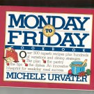 Monday To Friday Cookbook By Michele Urvater First Printing 0894807641
