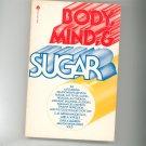 Body Mind & Sugar 0380000903x Avon Books