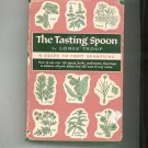 The Tasting Spoon Food Seasoning Guide By Loris Troup First Edition 1955 Hard Cover