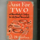 Just For Two Cookbook By Lily Haxworth Wallace Vintage 1942