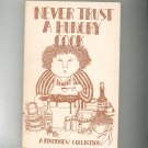 Never Trust A Hungry Cookbook By Anne Ferris Kelly A Riverview Collection Tennessee