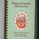 Simply Scrumptious Microwaving Cookbook Robinson Stancil Wilkins 0961016000