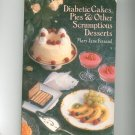 Diabetic Cakes Pies & Other Scrumptious Desserts Cookbook Mary Jane Finsand 0806966726