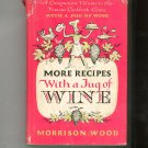 More Recipes With A Jug Of Wine Cookbook By Morrison Wood Vintage 1956 1961