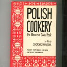 Polish Cookery The Universal Cookbook By Marja Ochorowicz Monatowa Vintage Hard Cover & Dust Jacket