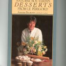 Antoine Bouterin's Desserts From Le Perigord Cookbook First Edition 0399134689