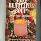 Soup Beautiful Soup Cookbook By Felipe Rojas Lombardi Hard Cover 0394538862
