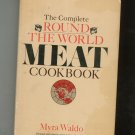 The Complete Round The World Meat Cookbook By Myra Waldo
