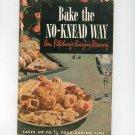 Vintage Pillsbury Bake The No Knead Way Cookbook 1945