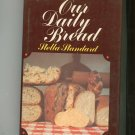 Our Daily  Bread Cookbook By Stella Standard 0517120046 First Edition Bonanza