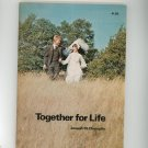 Together For Life By Joseph M. Champlin First Edition ? Signed Copy