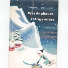 Vintage Westinghouse Refrigerators Owners Manual & Cookbook Aristocrat D-9-49 1948