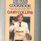 The Hour Magazine Cookbook By Gary Collins  0399512829