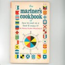 The Mariner's Cookbook Or How To Cook On A Boat & Enjoy It N. Woodward 1969