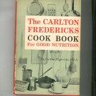 The Carlton Frederick's Cookbook For Good Nutrition First Edition 1960 Hard Cover