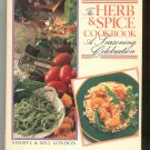 The Herb & Spice Cookbook Seasoning Celebration By S. & M. London First Edition 087857641x