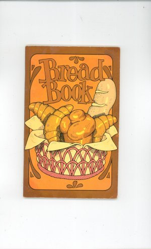Vintage Bread Book Cookbook Susan Wright & Irena Chalmers 1977
