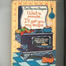 Wait A Minute I'll Get You My Recipe Cookbook By Carol B. Bergeron Hard Cover With Dust Jacket