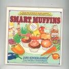 Smart Muffins Cookbook By Jane Kinderlehrer 0937858978