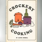 Crockery Cooking Cookbook By Alexis Durrell First Edition Hard Cover 0517180138
