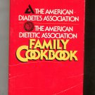 The American Diabetes Association Dietetic Association Family Cookbook Hard Cover 0130249017