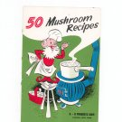 50 Mushroom Recipes Cookbook By K B Products Hudson New York 1951