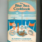The Blue Sea Cookbook by Sarah Alberson Hard Cover