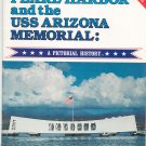 Pearl Harbor And The USS Arizona Memorial A Pictorial History 1981