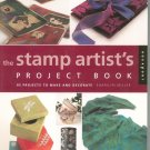 The Stamp Artist's Project Book 85 Projects by Sharilyn Miller 156496762x