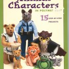 Making Animal Characters In Polymer Clay by Sherian Frey 158180041x