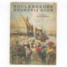 Hollandsche Kookerij Boek Cookbook Authentic Dutch Recipes Vintage