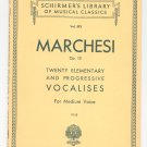 Schirmers Library Musical Classics Marchesi Op. 15 Volume 593 Vocalises Medium Voice Vintage