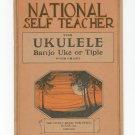 National Self Teacher For Ukulele Banjo Uke Or Tiple Vintage Chart Music Publishing