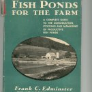 Fish Ponds For The Farm by Frank Edminster Vintage First Edition ? 1947 Hard Cover