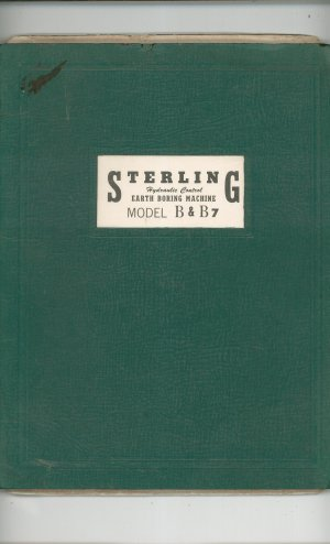 Sterling Hydraulic Control Earth Boring Machine Manual Model B &amp; B7 Vintage With Extras